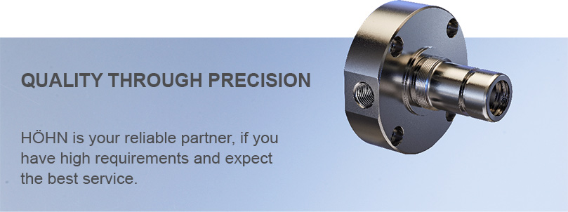 Höhn is your partner for precision and quality